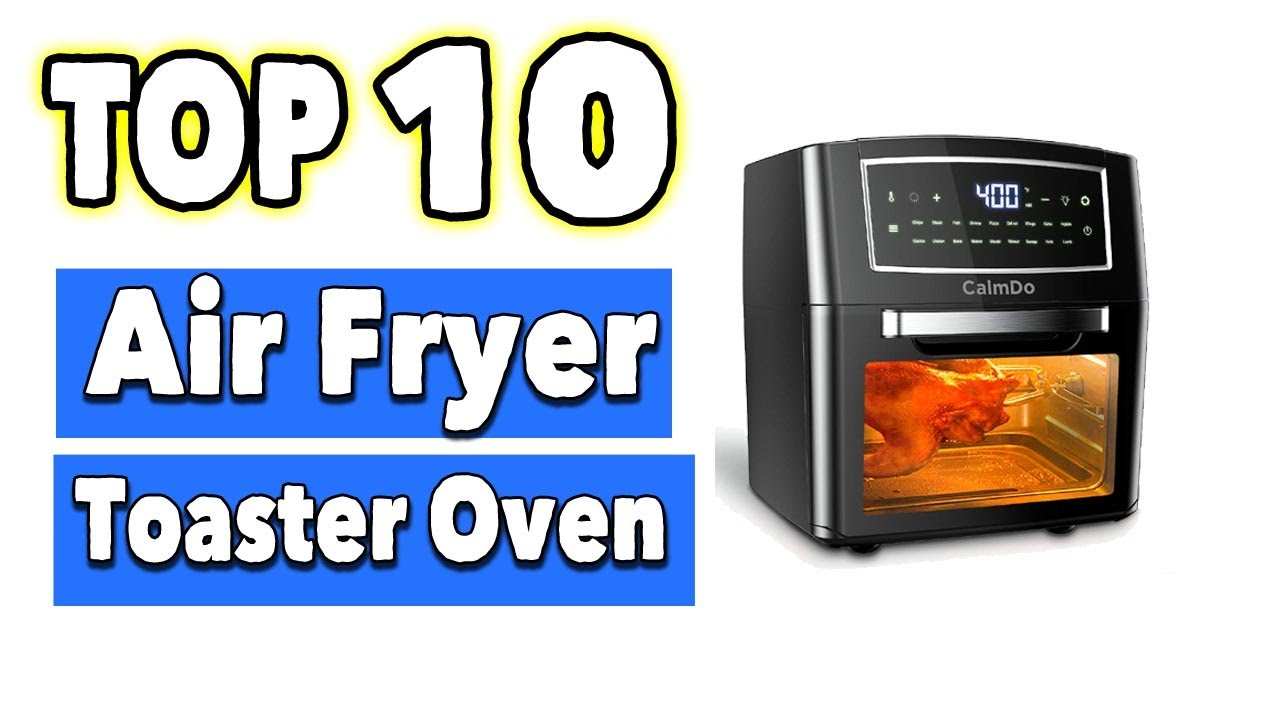 Best Air Fryer Toaster Oven Combo Youtube