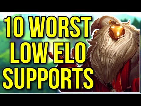 Top 10 Worst Support Champions In Low Elo - League Of Legends