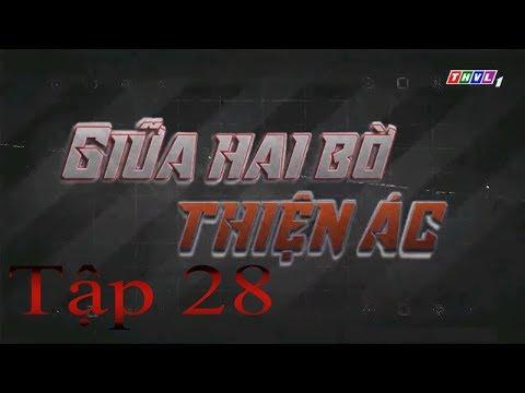 Giữa Hai Bờ Thiện Ác Tập 28   Phim Việt Nam Hay Nhất 2019
