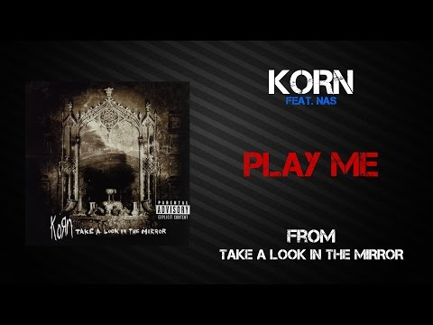 Korn - Play Me [Lyrics Video]