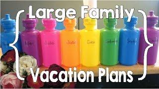 Vacation Planning (Large Family Organization / Travel)