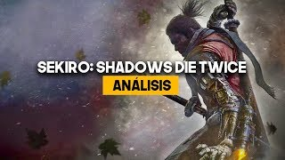 SEKIRO SHADOWS DIE TWICE: ANÁLISIS FINAL