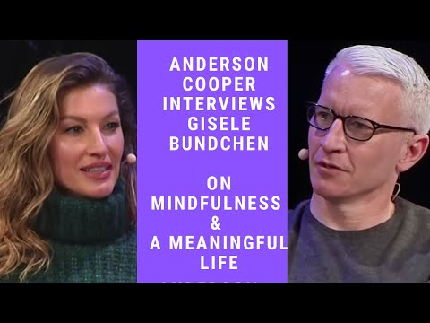 Lessons from Creating a Meaningful Life   Gisele Bündchen, Anderson Cooper