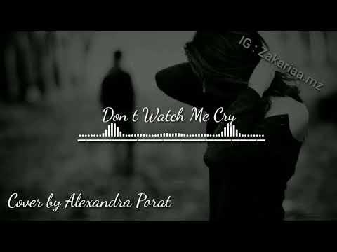 Don T Watch Me Cry - Jorja Smith Lyric    Cover By Alexandra Porat