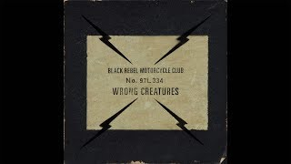 "BLACK REBEL MOTORCYCLE CLUB - ""Circus Bazooko"" (Official Audio)"