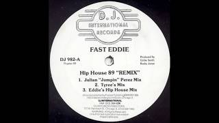 Fast Eddie - Hip House '89 (Julian ''Jumpin'' Perez Mix)