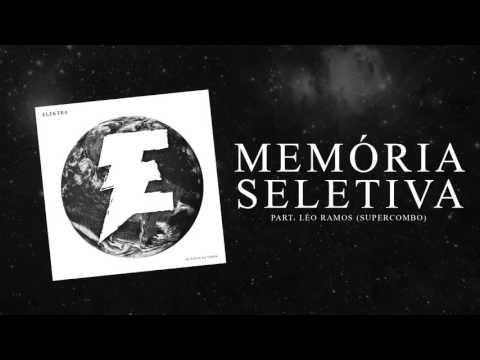 Elektra - Memória Seletiva Part. Léo Ramos - Supercombo (NOVO EP - DE VOLTA NA TERRA)
