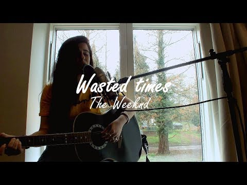 The Weeknd - Wasted Times (cover)