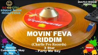 Movin Feva Riddim Mix [February 2012] [Mix March 2012] Charlie Pro Records