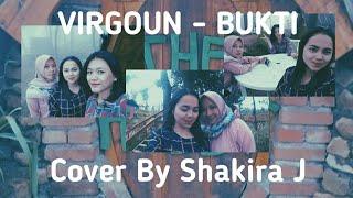 BUKTI - VIRGOUN (COVER SONG BY SHAKIRA J)  VIDEO BY ME