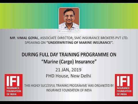 Underwriting Of Marine Insurance By Vimal Goyal, Associate Director, SMC Insurance Brokers Pvt Ltd.