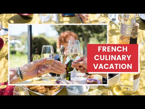 A Culinary vacation in Southern France