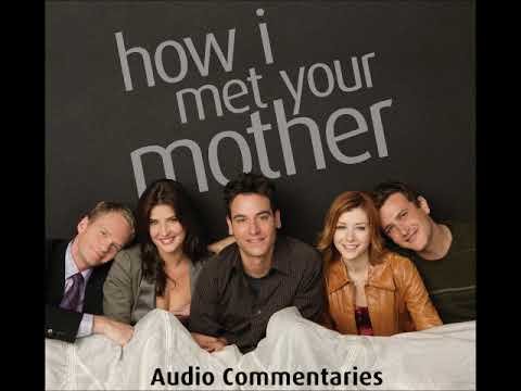 How I Met Your Mother Audio Commentaries - S01E01