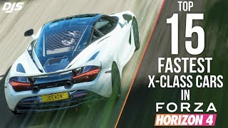 Forza Horizon 4 - Top 15 Fastest/Best X-Class Cars in the game!!