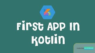 First Android App in Kotlin
