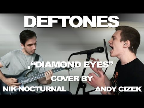 Deftones Diamond Eyes  feat Nik Nocturnal