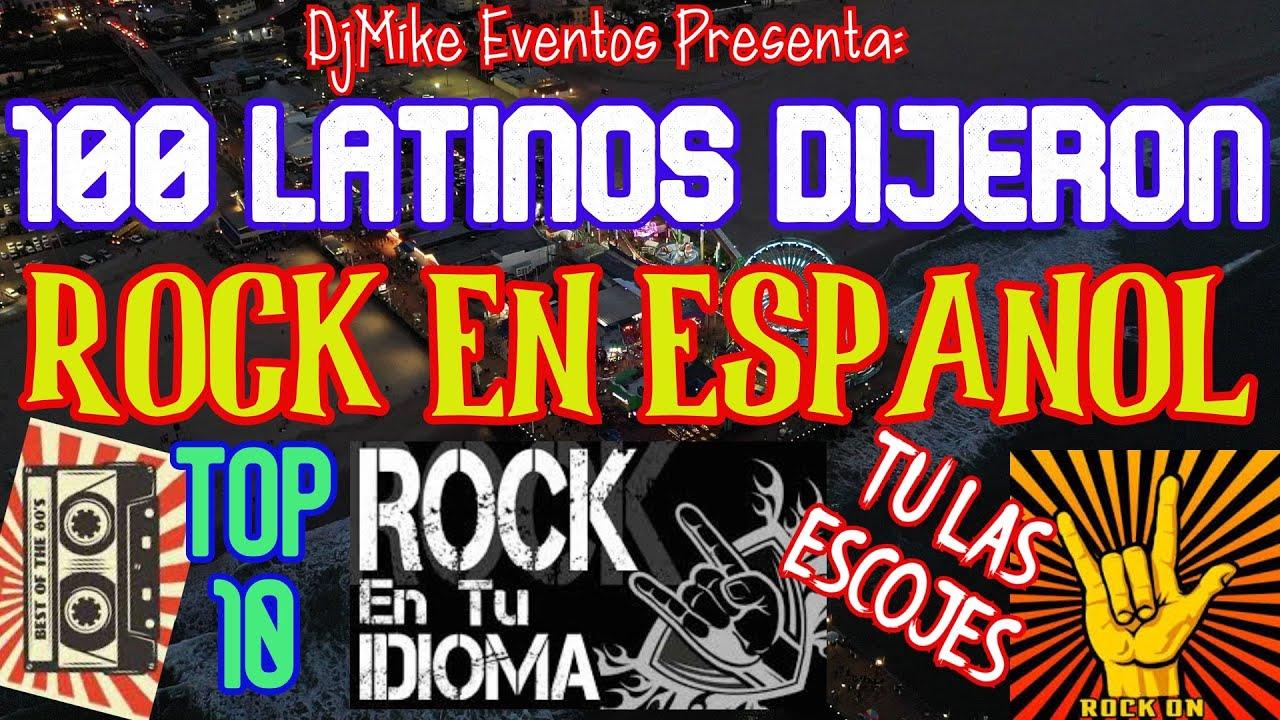 100 LATINOS Dijeron: Rock en español. DjMike Eventos.