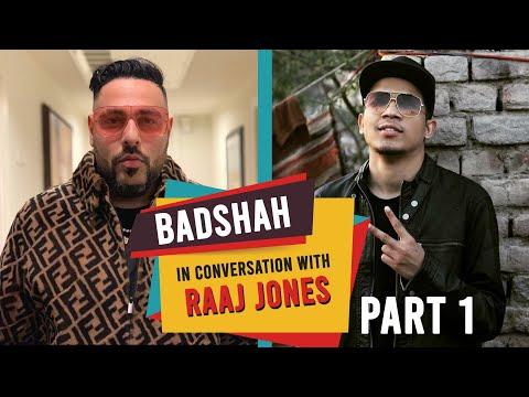 BADSHAH IN CONVERSATION WITH RAAJ JONES (PART-1)