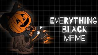 Everything Black Meme! Gacha Club