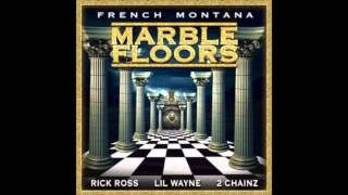 French Montana-Marble Floors  feat. Rick Ross, Lil Wayne & 2 Chainz (Prod. by Mike WiLL)