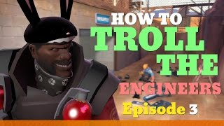 TF2 - How to TROLL the Engineers 3