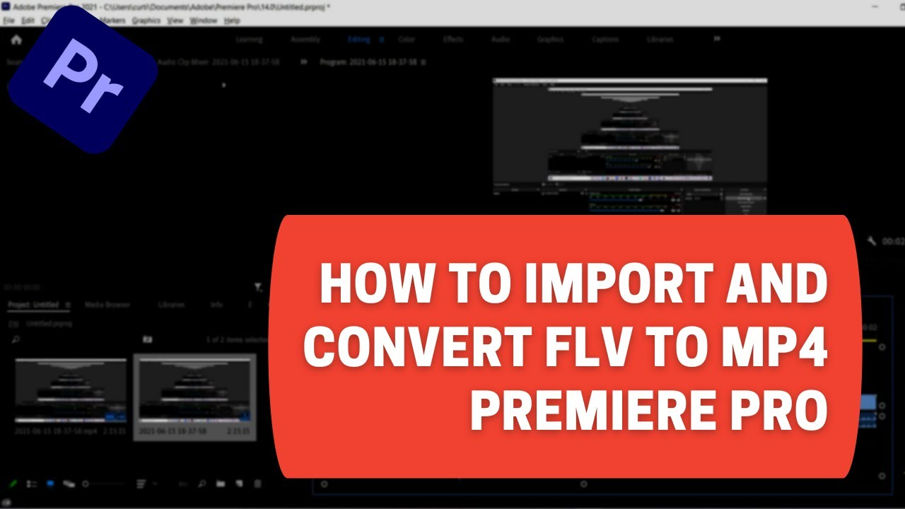 Download Premiere Pro - FLV Files - How to convert and import to Premiere Pro FREE