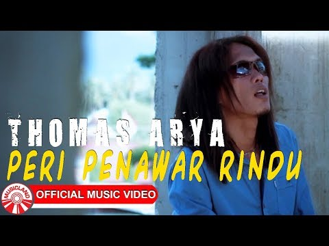 Thomas Arya - Peri Penawar Rindu [Official Music Video HD]