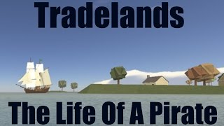 Roblox Tradelands -The Life Of A Pirate-