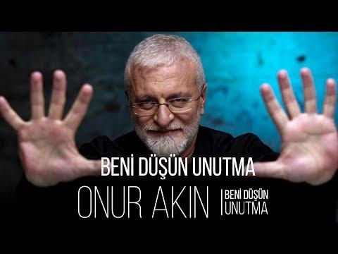 Onur Akın - Beni Düşün Unutma (Official Audio)