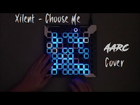 Xilent - Choose Me // Aarc Launchpad Cover