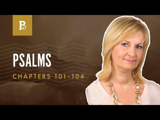 God's Enduring Love   Psalm 101-104