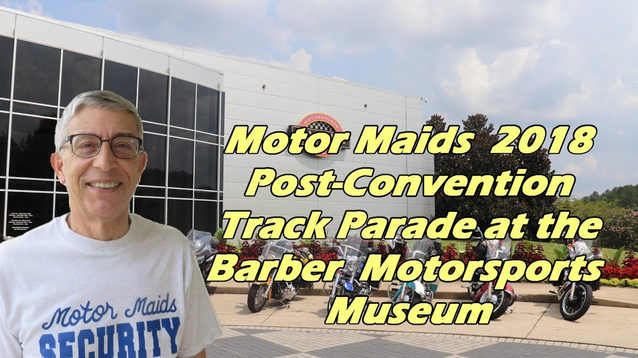 Motor Maids 2018 Post-Convention Track Parade at the Barber Motorsports  Museum