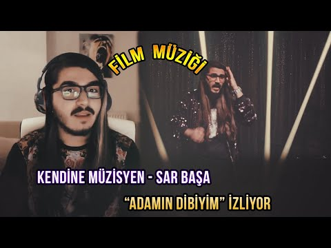 Kendine Müzisyen - Adamın Dibiyim Sar Başa Film Müziği İzliyor