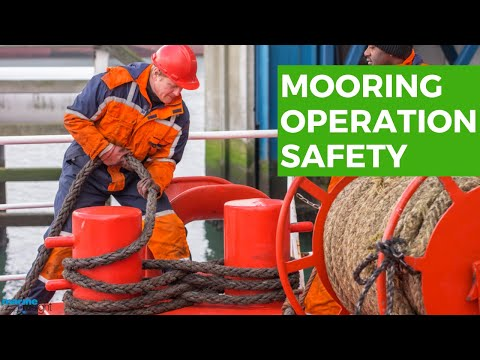 Mooring Operation Safety: 10 Important Points To Remember During Mooring Operation