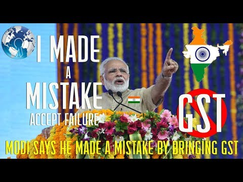 I MADE A MISTAKE with GST finally Narendra MODI accepts in his Speech