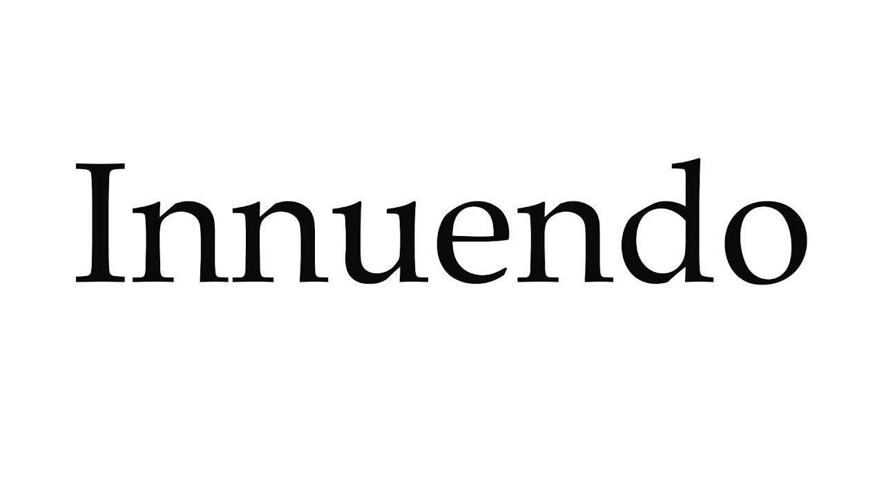 How to Pronounce Innuendo