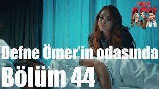 Kiralık Aşk 44. Bölüm - Defne Ömer'in Odasında!