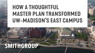 How a Thoughtful Master Plan Transformed UW-Madison's East Campus