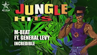 M-Beat featuring General Levy - Incredible (Official Audio) | Jet Star Music