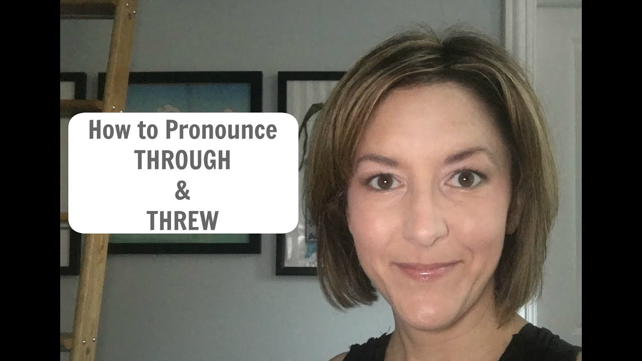 How to Pronounce THROUGH and THREW - American English Homophone  Pronunciation Lesson