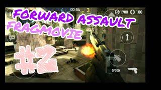 Forward Assault Fragmovie #2