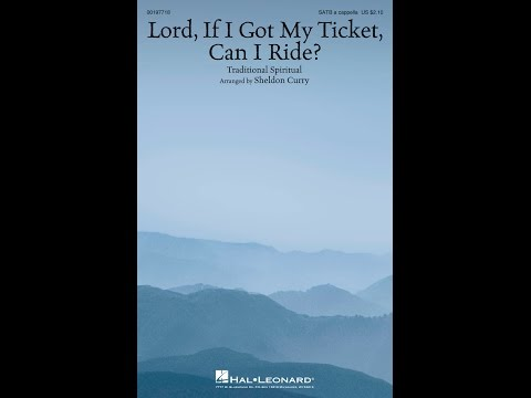 LORD, IF I GOT MY TICKET, CAN I RIDE? - arr. Sheldon Curry