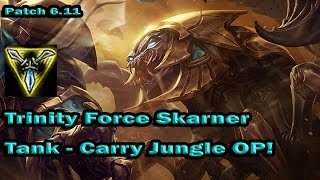 Triforce Skarner OP Carry Jungle! Patch 6.11