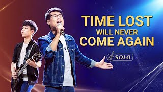 "2020 Gospel Song | ""Time Lost Will Never Come Again"""