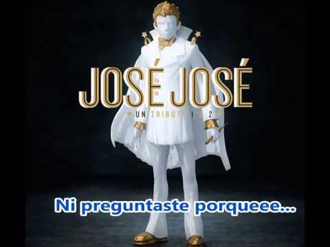 Y PARA QUE - JOSE JOSE (CON LETRA) DE: J.S.