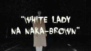 Takutin Mo Ako: White Lady na Naka-brown