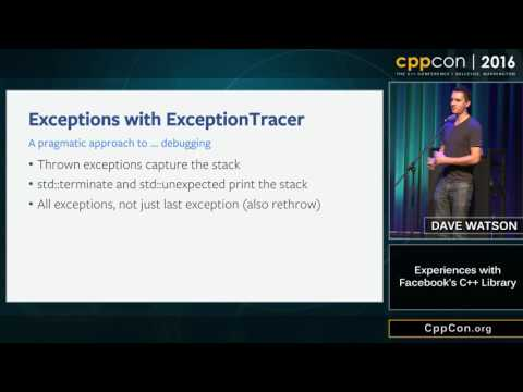 "CppCon 2016: David Watson ""Experiences with Facebook's C++ library"""