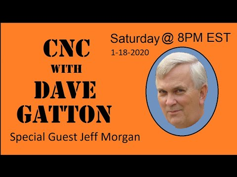 CNC With Dave Gatton - Special Guest Jeff Morgan