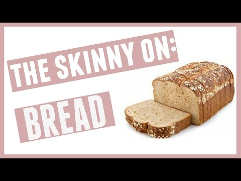 THE TRUTH ABOUT BREAD | How do you pick the HEALTHIEST?