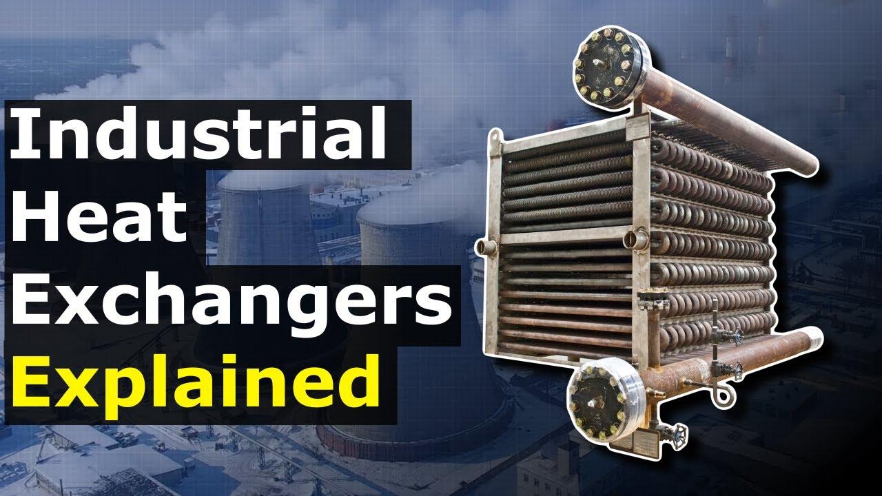 Industrial Heat Exchangers Explained